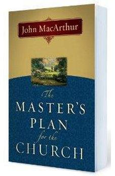 The Master's Plan for the Church 9780802478450