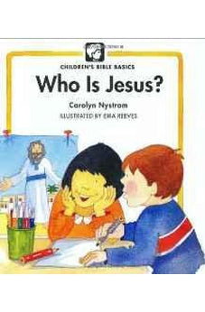 Who Is Jesus? (Childrens Bible Basics) 9780802478566