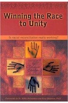 Winning the Race to Unity: Is Racial Reconciliation Really Working? 9780802481597