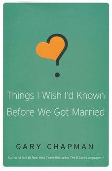 Things I Wish I'd Known Before We Got Married 9780802481832