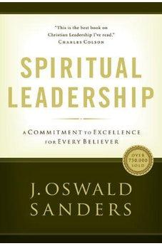 Spiritual Leadership: Principles of Excellence For Every Believer (Commitment To Spiritual Growth) 9780802482273