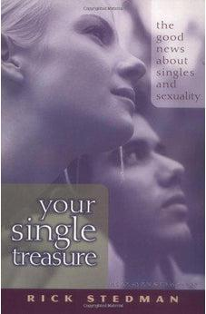 Your Single Treasure: Good News About Singles and Sexuality 9780802486998