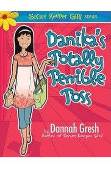 Danika's Totally Terrible Toss (Secret Keeper Girl Fiction) 9780802487025
