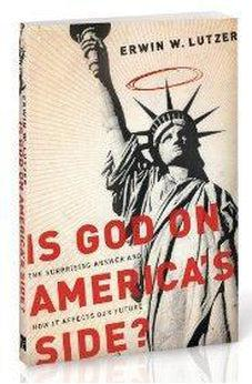 Is God on America's Side?: The Surprising Answer and How It Affects Our Future 9780802489524