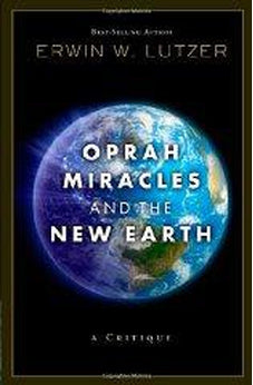 Oprah, Miracles, and the New Earth: A Critique 9780802489531