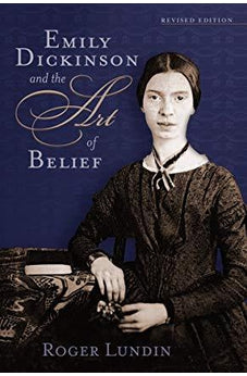 Emily Dickinson and the Art of Belief (Library of Religious Biography (LRB)) 9780802821270