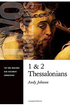 1 and 2 Thessalonians (The Two Horizons New Testament Commentary) 9780802825520