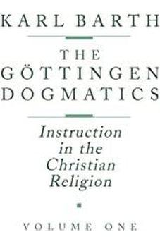 The Göttingen Dogmatics: Instruction in the Christian Religion, Vol. 1 9780802833372