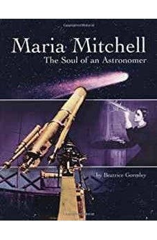 Maria Mitchell: The Soul of an Astronomer 9780802852649