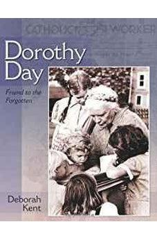 Dorothy Day: Friend to the Forgotten 9780802852656