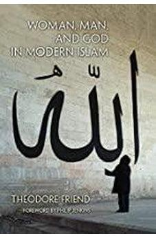Woman, Man, and God in Modern Islam 9780802866738