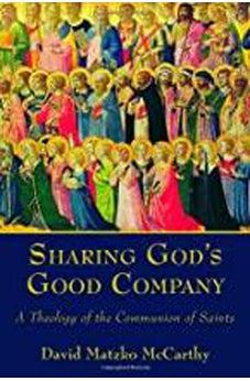 Sharing God's Good Company: A Theology of the Communion of Saints