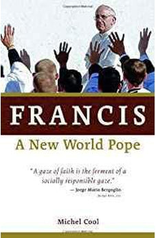 Francis, a New World Pope 9780802871008