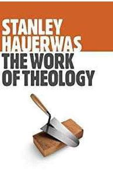 The Work of Theology 9780802871909