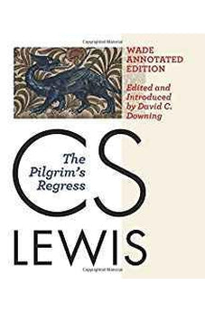 The Pilgrim's Regress: The Wade Annotated Edition 9780802872081