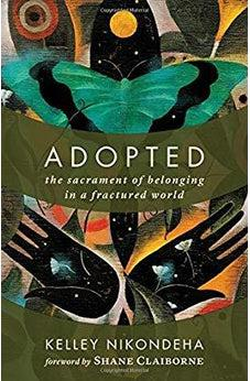 Adopted: The Sacrament of Belonging in a Fractured World 9780802874252