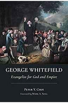 George Whitefield: Evangelist for God and Empire (Library of Religious Biography (LRB)) 9780802875495