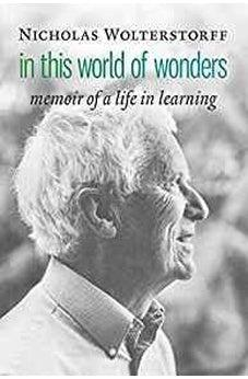 In This World of Wonders: Memoir of a Life in Learning 9780802876799