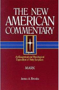 The New American Commentary Volume 23 - Mark 9780805401233