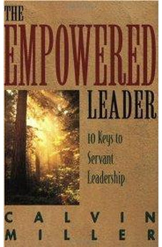 The Empowered Leader: 10 Keys to Servant Leadership 9780805410983