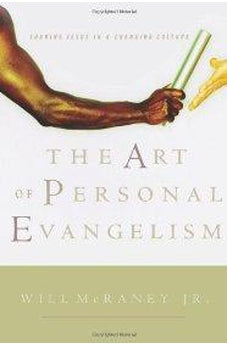 The Art of Personal Evangelism: Sharing Jesus in a Changing Culture 9780805426243