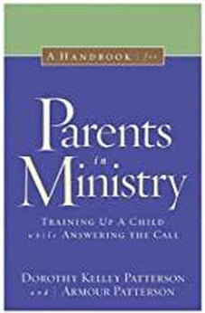A Handbook for Parents in Ministry: Training Up a Child While Answering the Call 9780805427868