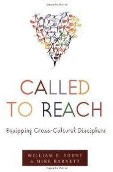 Called to Reach: Equipping Cross-Cultural Disciplers 9780805440669