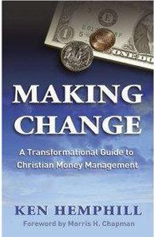 Making Change: A Transformational Guide to Christian Money Management 9780805444261
