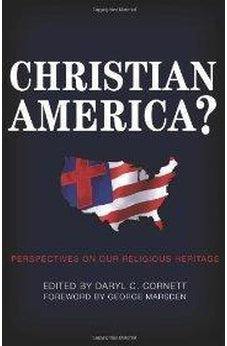 CHRISTIAN AMERICA: PERSPECTIVES ON OUR RELIGIONS HERITAGE 9780805444391