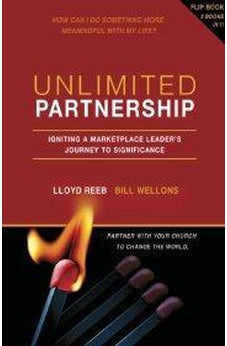 Unlimited Partnership: Igniting a Marketplace Leader's Journey to Eternal Significance 9780805444506