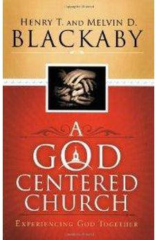 A God Centered Church: Experiencing God Together 9780805445510