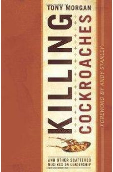 Killing Cockroaches: And Other Scattered Musings on Leadership 9780805447859