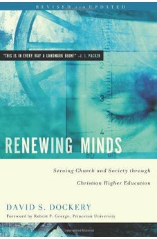 Renewing Minds: Serving Church and Society Through Christian Higher Education, Revised and Updated 9780805447880