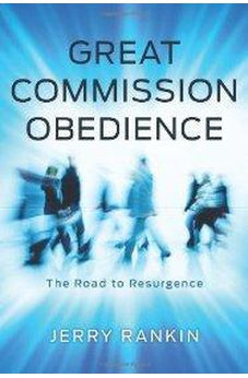 Great Commission Obedience: The Road to Resurgence 9780805448795