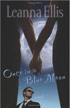 Once in a Blue Moon: A Novel 9780805449884