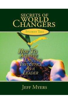 Secrets of World Changers Student Text: How to Achieve Lasting Influence as a Leader 9780805468830