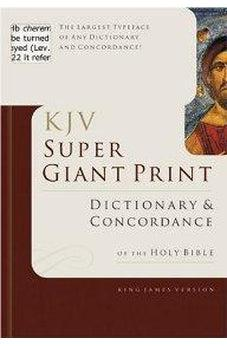 KJV Super Giant Print Dictionary & Concordance 9780805494921