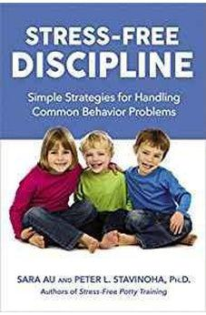 Stress-Free Discipline: Simple Strategies for Handling Common Behavior Problems 9780814449097