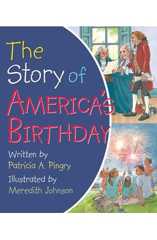 The Story of America's Birthday 9780824918941