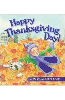 Happy Thanksgiving Day! (Touch-And-Feel Book) 9780824919054