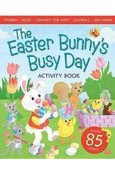 The Easter Bunny's Busy Day Activity Book 9780824956677