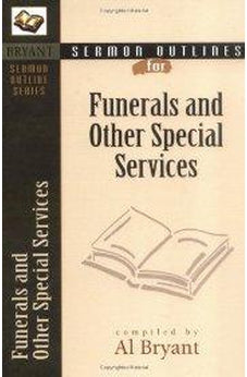 Sermon Outlines for Funerals and Other Special Services (Bryant Sermon Outline Series) 9780825420566