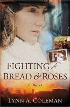 Fighting for Bread and Roses: A Novel 9780825424090