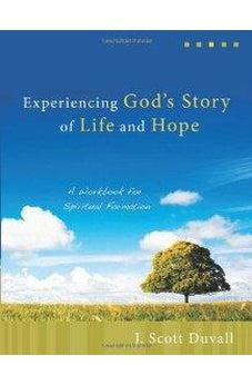 Experiencing God's Story of Life and Hope: A Workbook for Spiritual Formation 9780825425387