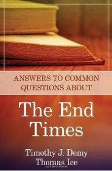 Answers to Common Questions About the End Times 9780825426582