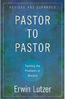 Pastor to Pastor: Tackling the Problems of Ministry 9780825429477