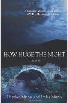 How Huge the Night: A Novel 9780825433108