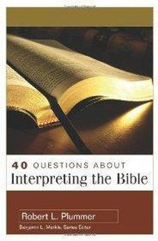 40 Questions About Interpreting the Bible 9780825434983