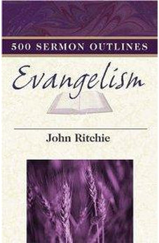 500 Sermon Outlines on Evangelism 9780825435836