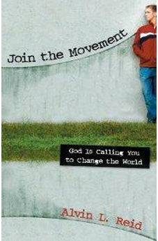 Join the Movement: God Is Calling You to Change the World 9780825436529
